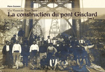 la construction du pont gisclard